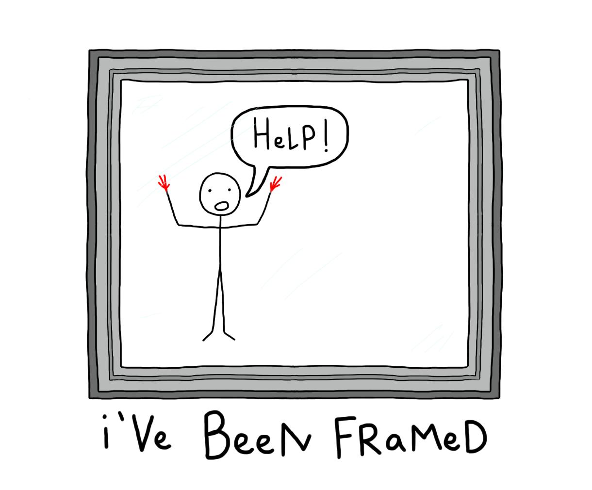 I\'ve Been Framed